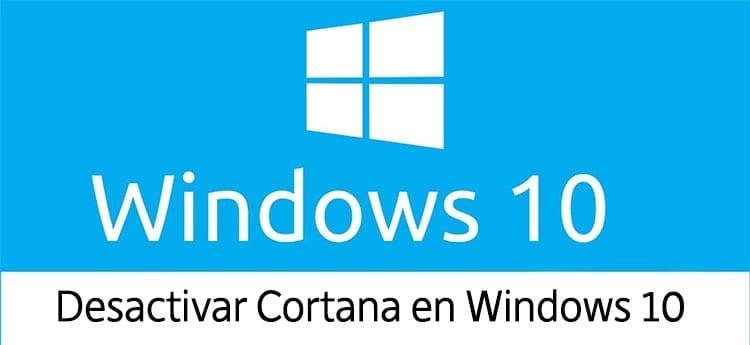 Cómo desactivar Cortana en Windows 10