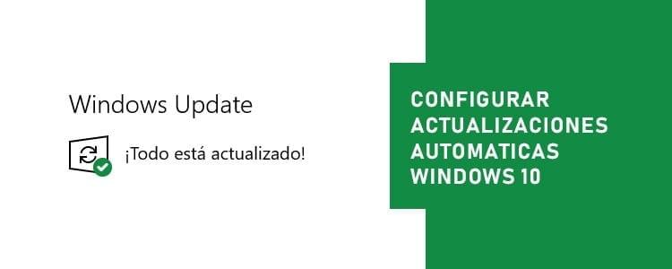 Configurar actualizaciones automáticas Windows 10