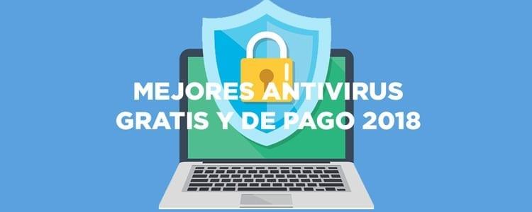 Mejores Antivirus Gratis y Pago 2018