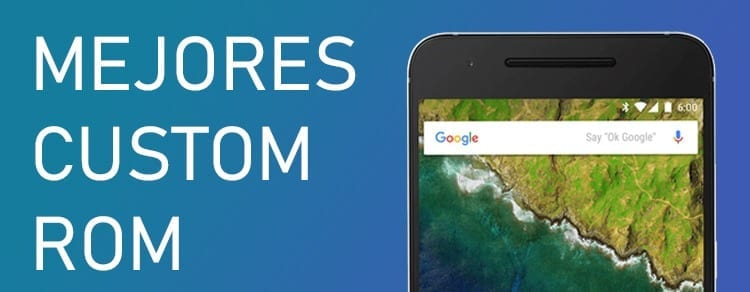 Mejores custom ROMs de Android